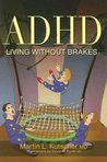 ADHD - Living Without Brakes [ADHD LIVING W/O BRAKES]