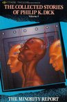 The Collected Stories of Philip K. Dick 4: The Minority Report