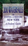 200 Waterfalls in Central and Western New York - A Finders' Guide