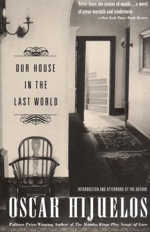 Our House in the Last World by Oscar Hijuelos