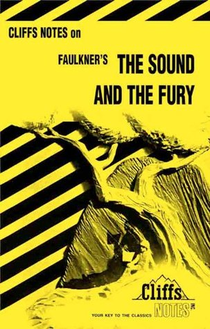 CliffsNotes on Faulkner's The Sound and the Fury (Cliffs Notes)