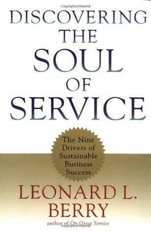 Discovering the Soul of Service by Leonard L. Berry