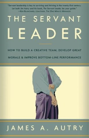 The Servant Leader by James A. Autry