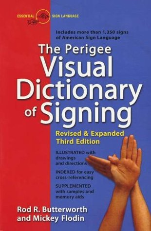 The Perigee Visual Dictionary of Signing by Rod R. Butterworth