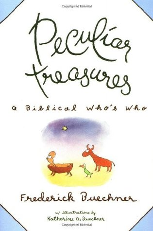 Peculiar Treasures by Frederick Buechner