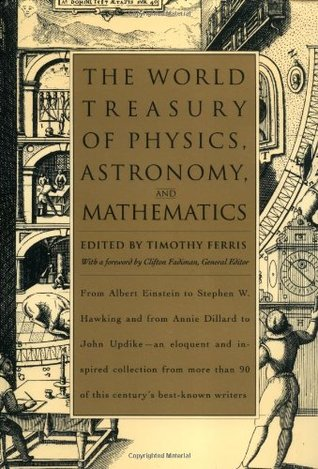 The World Treasury of Physics, Astronomy & Mathematics from A... by Timothy Ferris