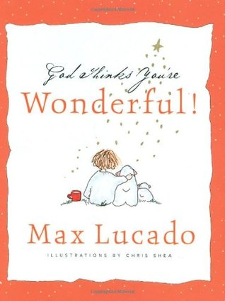 God Thinks You're Wonderful by Max Lucado