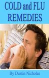 Cold and Flu Remedies - Treatments Without Toxic Side Effects (Health and Wellness Series)