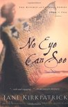 No Eye Can See (Kinship and Courage Series #2)