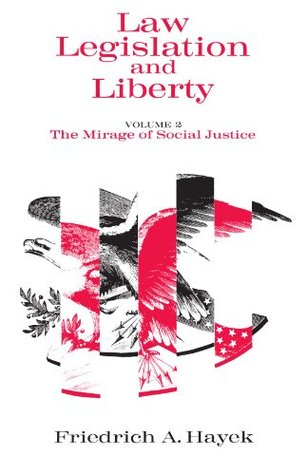 The Mirage of Social Justice by Friedrich Hayek