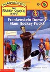 Frankenstein Doesn't Slam Hockey Pucks by Debbie Dadey