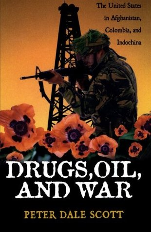 Drugs, Oil & War by Peter Dale Scott