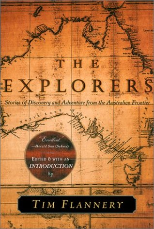 The Explorers: Stories of Discovery and Adventure from the Australian Frontier