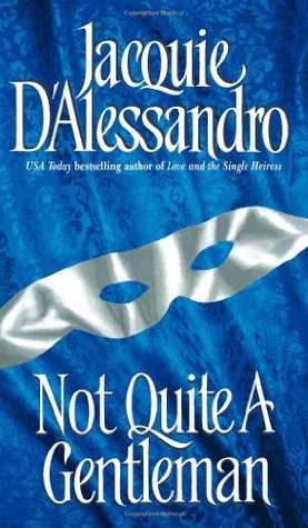 Not Quite A Gentleman by Jacquie D'Alessandro