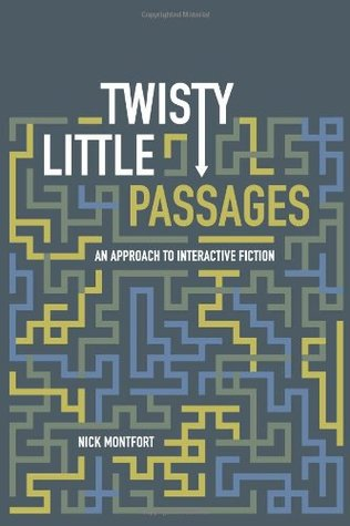 Twisty Little Passages by Nick Montfort