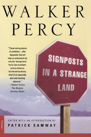 Signposts in a Strange Land by Walker Percy