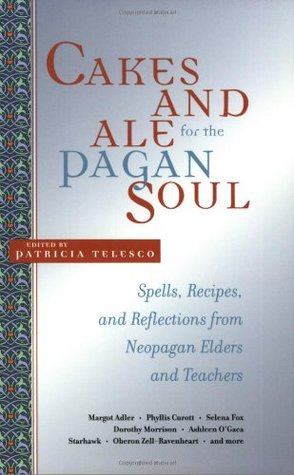 Cakes and Ale for the Pagan Soul by Patricia J. Telesco