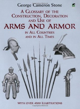 A Glossary of the Construction, Decoration and Use of Arms an... by George Cameron Stone