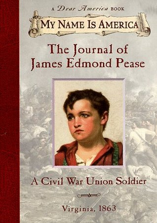The Journal Of James Edmond Pease, A Civil War Union Soldier by Jim Murphy