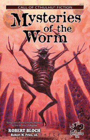 Mysteries of the Worm by Robert Bloch