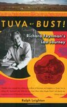 Tuva or Bust! Richard Feynman's Last Journey