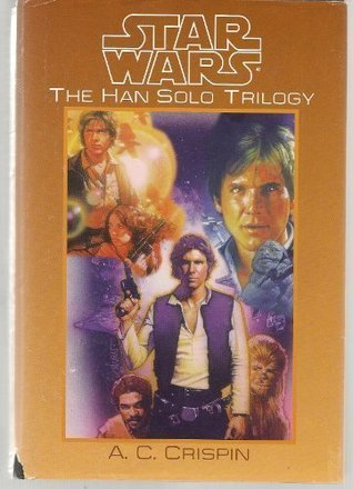 The Han Solo Trilogy by A.C. Crispin