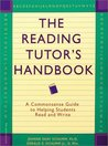 The Reading Tutor's Handbook: A Commonsense Guide to Helping Students Read and Write