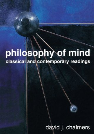 Philosophy of Mind by David J. Chalmers