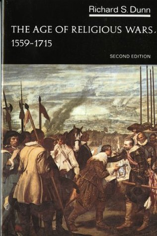 The Age of Religious Wars, 1559-1715 by Richard S. Dunn