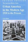Urban America in the Modern Age: 1920 to the Present