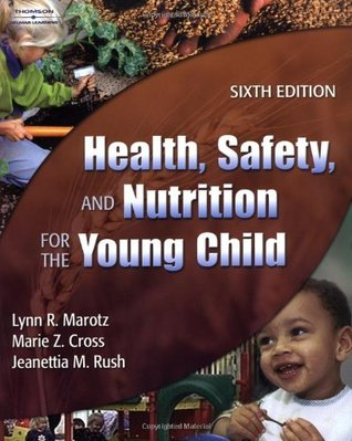 Health, Safety and Nutrition for the Young Child by Lynn R. Marotz