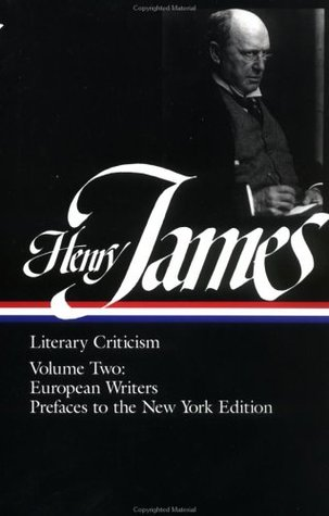 Literary Criticism, Vol 2: French Writers, Other European Writers, Prefaces to the New York Edition