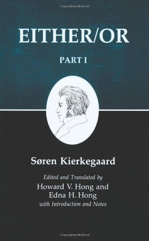 Either/Or, Part I (Kierkegaard's Writings, Volume 3)