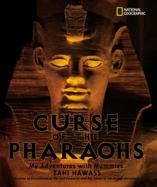 The Curse of the Pharaohs : My Adventures with Mummies (Bccb Blue Ribbon Nonfiction Book Award (Awards)) (Bccb Blue Ribbon Nonfiction Book Award (Awards))