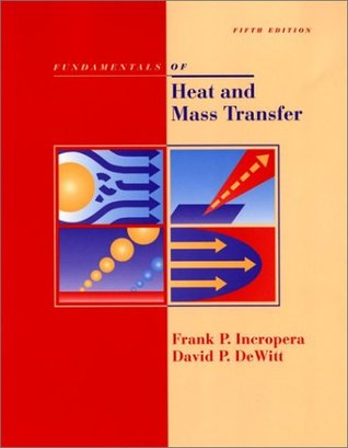 Fundamentals of Heat and Mass Transfer, 5th Edition by Frank P. Incropera