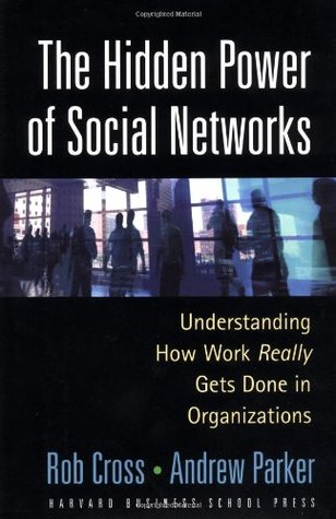 The Hidden Power of Social Networks by Robert L. Cross