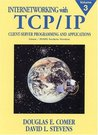 Internetworking with TCP/IP, Volume 3: Client-Server Programming and Applications Linux/Posix Sockets Version