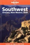 Southwest: Arizona, New Mexico, Utah (Lonely Planet Regional Guide)