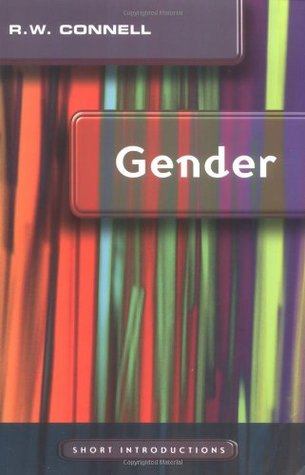 Gender by Raewyn W. Connell