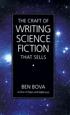 The Craft of Writing Science Fiction That Sells by Ben Bova