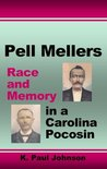 Pell Mellers: Race and Memory in a Carolina Pocosin