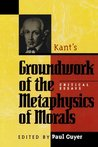 Kant's Groundwork of the Metaphysics of Morals: Critical Essays