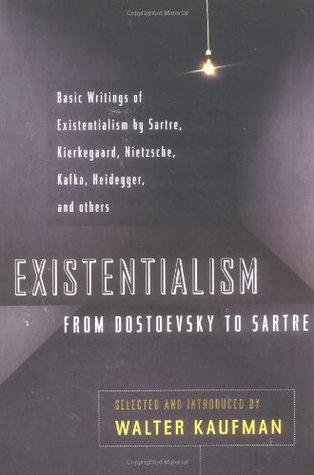 Existentialism from Dostoevsky to Sartre by Walter Kaufmann