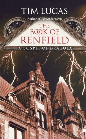 The Book of Renfield by Tim Lucas