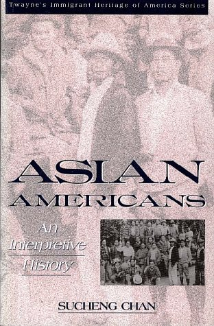Asian Americans by Sucheng Chan