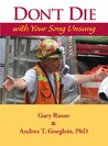 Don't Die with Your Song Unsung by Gary Russo