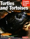 Turtles and Tortoises (Barron's Complete Pet Owner's Manuals)