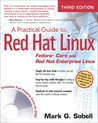 A Practical Guide to Red Hat® Linux®: Fedora™ Core and Red Hat Enterprise Linux (3rd Edition)