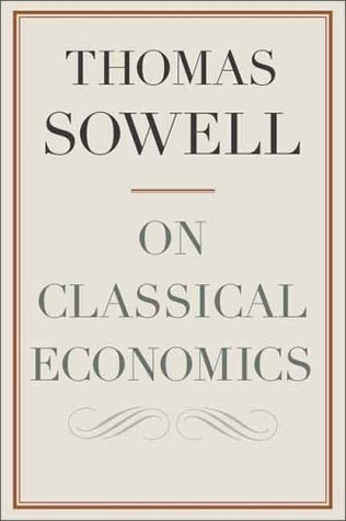 On Classical Economics by Thomas Sowell