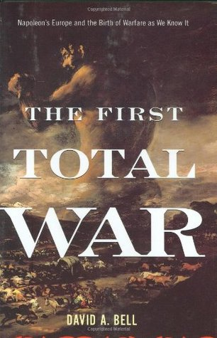The First Total War by David Avrom Bell